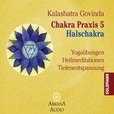 Kalashatra  Govinda - Chakra Praxis 5 - Halschakra