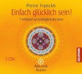 Pierre  Franckh - Einfach glücklich sein!