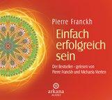 Pierre  Franckh, Michaela  Merten - Einfach erfolgreich sein