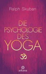 Ralph  Skuban - Die Psychologie des Yoga