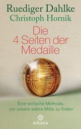 Ruediger  Dahlke, Christoph  Hornik - Die 4 Seiten der Medaille
