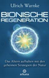 Ulrich  Warnke - Bionische Regeneration