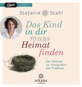 Stefanie  Stahl - Das Kind in dir muss Heimat finden