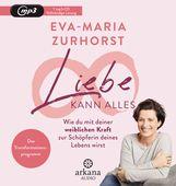 Eva-Maria  Zurhorst - Liebe kann alles