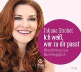 Tatjana D.  Strobel - Ich weiß, wer zu dir passt
