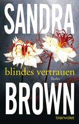 Sandra  Brown - Blindes Vertrauen
