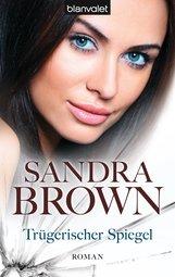 Sandra  Brown - Trügerischer Spiegel