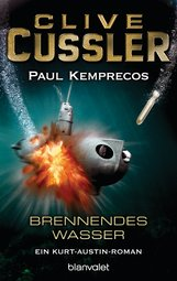 Clive  Cussler, Paul  Kemprecos - Brennendes Wasser