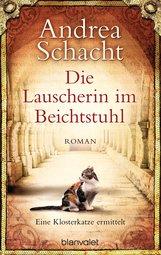 Andrea  Schacht - Die Lauscherin im Beichtstuhl