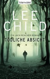 Lee  Child - Tödliche Absicht