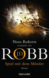 J.D.  Robb - Spiel mit dem Mörder