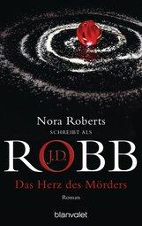 J.D.  Robb - Das Herz des Mörders