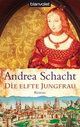 Andrea  Schacht - Die elfte Jungfrau