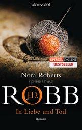 J.D.  Robb - In Liebe und Tod
