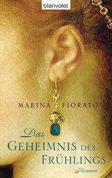 Marina  Fiorato - Das Geheimnis des Frühlings