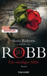 J.D.  Robb - Ein sündiges Alibi