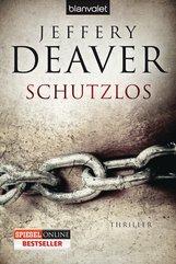 Jeffery  Deaver - Schutzlos