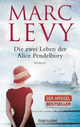 Marc  Levy - Die zwei Leben der Alice Pendelbury