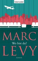 Marc  Levy - Wo bist du?