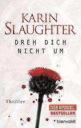 Karin  Slaughter - Dreh dich nicht um