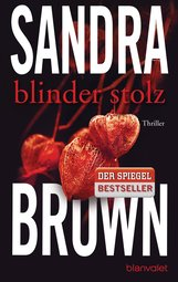Sandra  Brown - Blinder Stolz