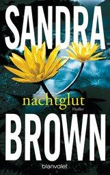 Sandra  Brown - Nachtglut