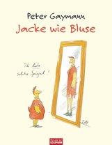 Peter  Gaymann - Jacke wie Bluse