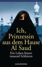 Jean P.  Sasson - Ich, Prinzessin aus dem Hause Al Saud