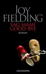 Joy  Fielding - Sag Mami Good-bye