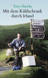 Tony  Hawks - Mit dem Kühlschrank durch Irland