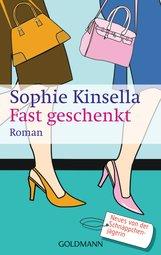 Sophie  Kinsella - Fast geschenkt
