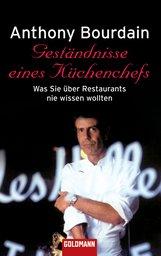 Anthony  Bourdain - Geständnisse eines Küchenchefs