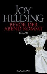 Joy  Fielding - Bevor der Abend kommt