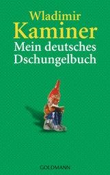 Wladimir  Kaminer - Mein deutsches Dschungelbuch