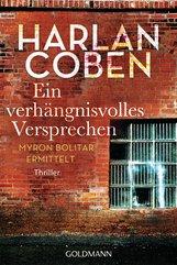 Harlan  Coben - Ein verhängnisvolles Versprechen - Myron Bolitar ermittelt