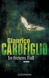 Gianrico  Carofiglio - In freiem Fall