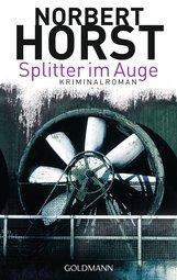 Norbert  Horst - Splitter im Auge
