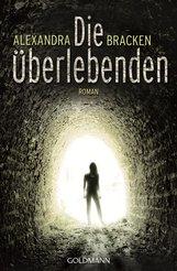 Alexandra  Bracken - Die Überlebenden