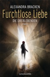 Alexandra  Bracken - Furchtlose Liebe