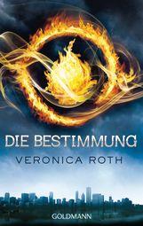 Veronica  Roth - Die Bestimmung