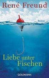 René  Freund - Liebe unter Fischen