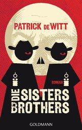 Patrick  deWitt - Die Sisters Brothers