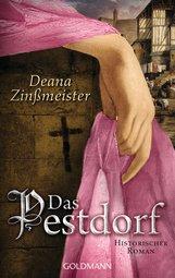 Deana  Zinßmeister - Das Pestdorf