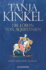 Tanja  Kinkel - Die Löwin von Aquitanien