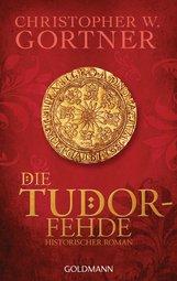 Christopher W.  Gortner - Die Tudor-Fehde