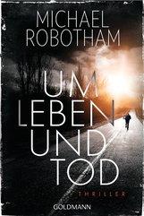 Michael  Robotham - Um Leben und Tod
