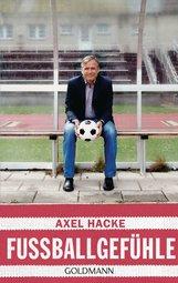 Axel  Hacke - Fußballgefühle