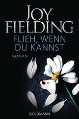 Joy  Fielding - Flieh, wenn du kannst