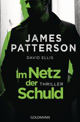 James  Patterson, David  Ellis - Im Netz der Schuld