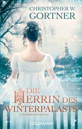 Christopher W.  Gortner - Die Herrin des Winterpalasts